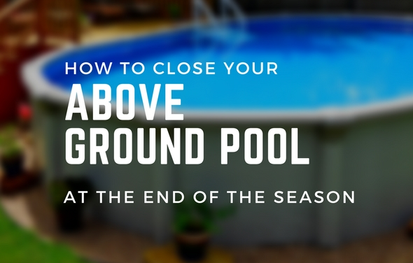 Closing An Above Ground Pool The Pool Factory