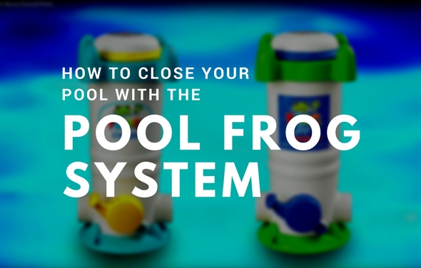 How to Close Your Swimming Pool With The Pool Frog System