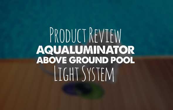 Aqualuminator Above Ground Pool Light