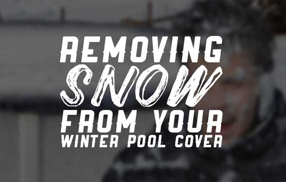 Removing Snow From Your Pool