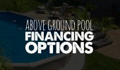 Above Ground Pool Financing Options