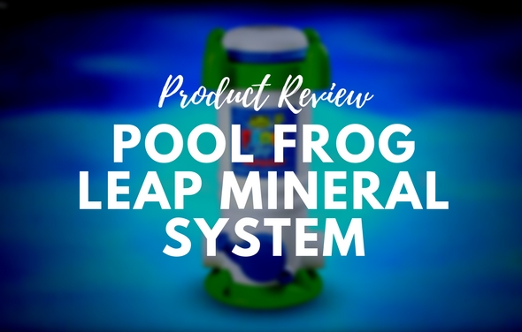 Pool Frog Leap Mineral System - Product Review