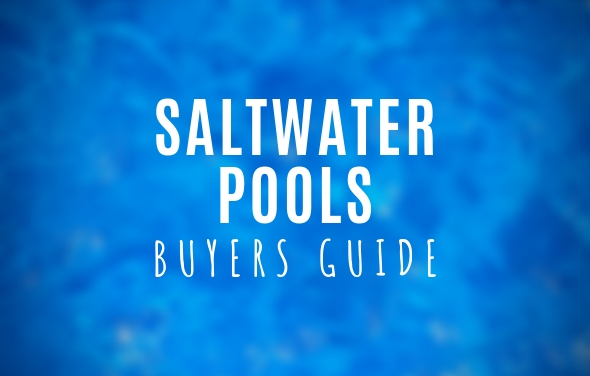 Saltwater Pools Buyers Guide