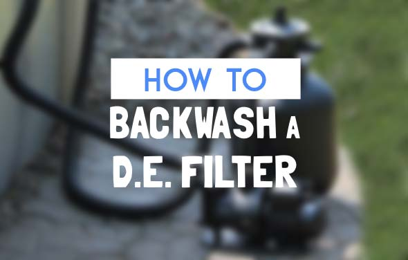 How To Backwash a DE Filter