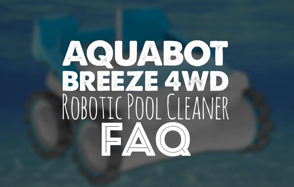 Aquabot Breeze 4WD - Frequently Asked Questions