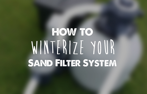 Sand Filter System: How to Winterize for Pool Closing