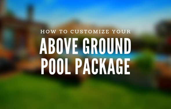 how-to-customize-your-above-ground-pool-package