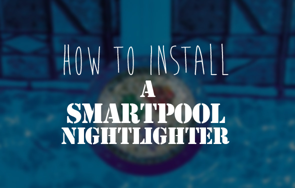 how-to-install-a-smartpool-nightlighter