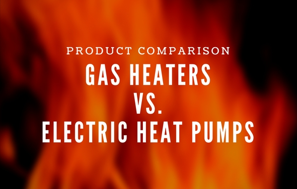 Pool Heaters: Gas Heaters vs. Electric Heat Pumps