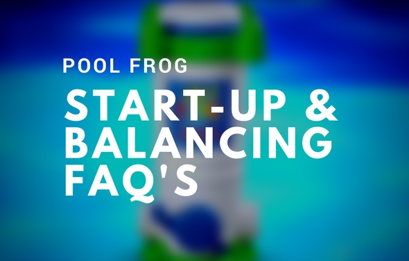 Pool Frog Start-up/Balancing Frequently Asked Questions
