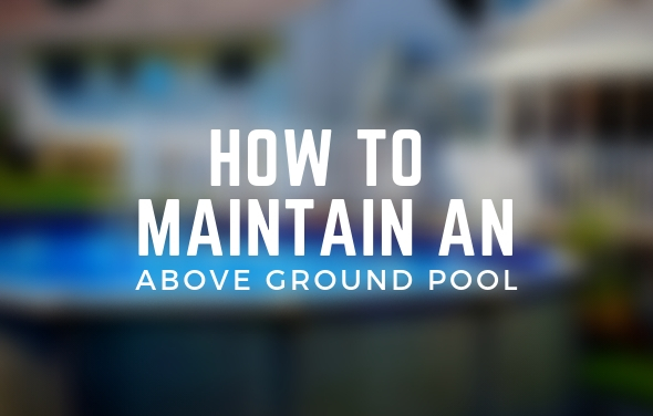 how to maintain an above ground pool