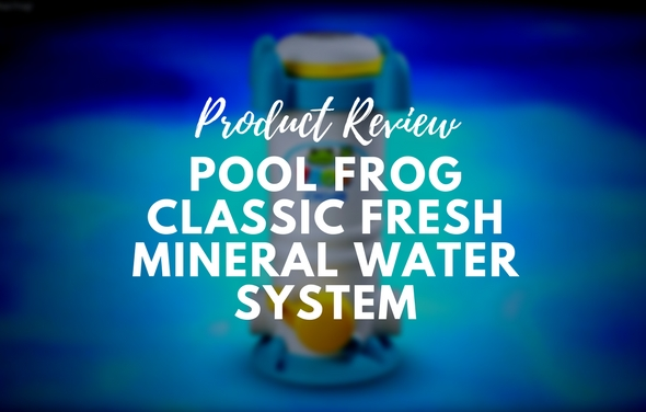 Pool Frog Classic Fresh Mineral Water System Package