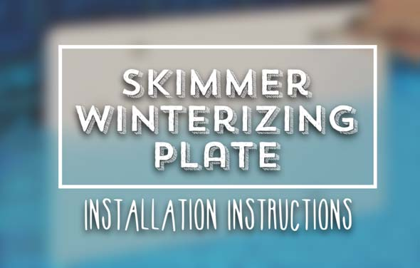 Skimmer Winterizing Plate Installation Instructions