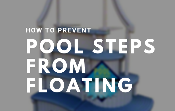 How to Prevent Pool Steps from Floating