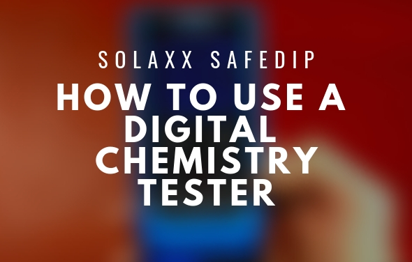 How To Operate the Solaxx SafeDip Digital Chemistry Tester