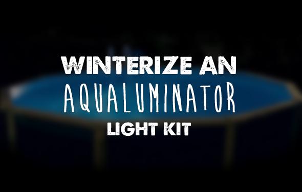 Winterize Aqualuminator Light Kit