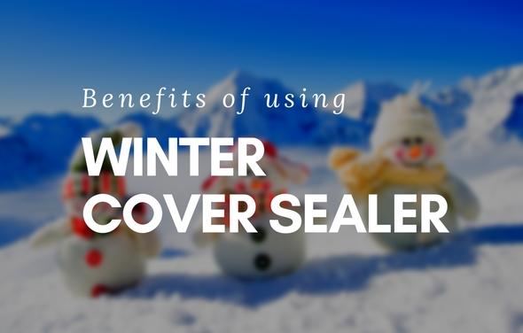 Benefits of Winter Cover Sealer