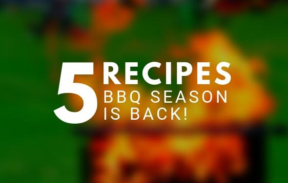 BBQ Season is Back - 5 Recipes