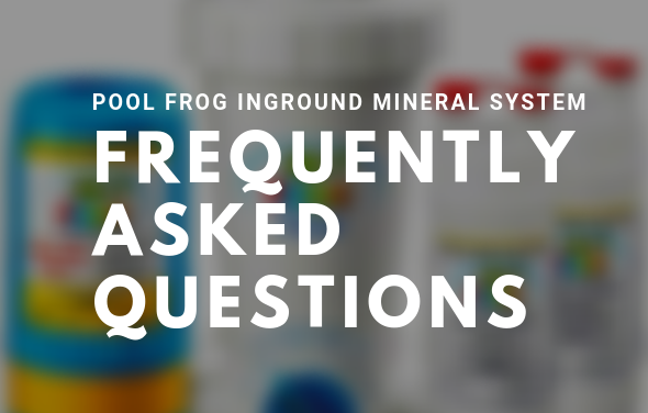 POOL FROG INGROUND MINERAL SYSTEM TROUBLESHOOTING (FAQ)